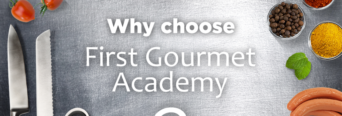 Why Choose First Gourmet Academy? 1